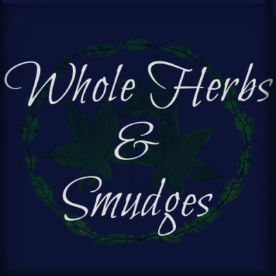 Whole Herbs & Smudges