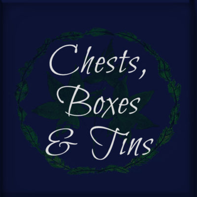 Chests, Boxes & Tins