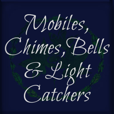 Mobiles, Bells, Light Catchers and Chimes